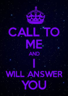 Call To ME And I Will Answer You - Jeremiah 33:3