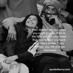Kobe Bryant: Pain doesn't tell you when you ought to stop Kobe Quotes, Kobe Bryant Quotes, Jordan Quotes, Life Quotes Love, Badass Quotes, Sport Quotes, Quotes About Sports, Love And Basketball Quotes, Best Sports Quotes