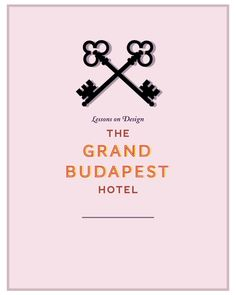 Lessons on Design : The Grand Budapest Hotel | Rebecca Hawkes Diary