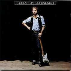 http://en.wikipedia.org/wiki/Just_One_Night_(Eric_Clapton_album)