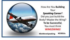 Speaking Success comes from WIng2Wing. #DoMoreSpeaking