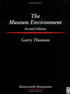 The Museum Environment, 2nd Edition (Butterworth-Heinemann Series in Conservation and Museology) by Garry Thomson. $90.00. Author: Garry Thomson. Edition - 2. Publication: October 21, 1986. Publisher: Butterworth-Heinemann; 2 edition (October 21, 1986)