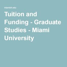 Tuition and Funding - Graduate Studies - Miami University