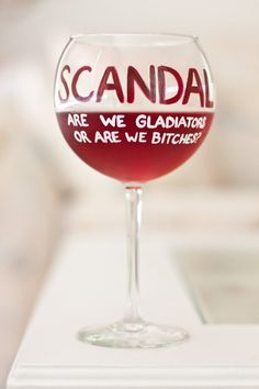 SCANDAL Wine Glass Are We Gladiators Or Are We Bitches? by JocelynArielle #Scandal #OliviaPope #Gladiators