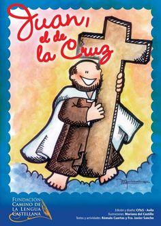 «Juan, el de la Cruz». El santo, contado a los niños