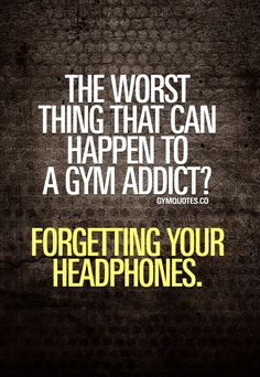 The worst thing that can happen to a gym addict? Forgetting your headphones. Oh you know the feeling. When you get to the gym and realize you forgot your headphones at home or at work. The struggles! Fitness Motivation, Fitness Quotes, Funny Gym Motivation, Fitness Routines, Fitness Humor, Exercise Motivation, Funny Gym Quotes, Funny Sayings, Gym Humour