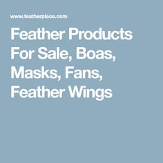 Feather Products For Sale, Boas, Masks, Fans, Feather Wings