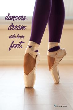 Dance. dancers dream with their feet