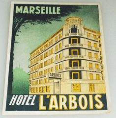 Hotel L Arbois - Marseille - France - Vintage Hotel Luggage Label Vintage Hotels, Vintage Travel, Luggage Labels, Worlds Largest, Advertising, France, Graphics, Party, Poster