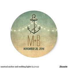 nautical anchor and wedding lights classic round sticker seals or stickers for your rustic nautical wedding with anchor