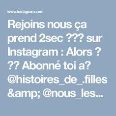 Rejoins nous ça prend 2sec 👱⤴⤴ sur Instagram: Alors ? 😍✋ Abonné toi a👉 @histoires_de_.filles & @nous_les_.meufs 💕