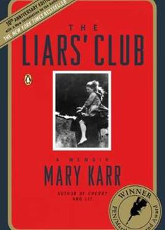The Liars' Club, Mary Karr (1995)Themes: Family, adolescence, Southern cultureAs eccentric as Mary K... - Photo: Courtesy Barnes & Noble.