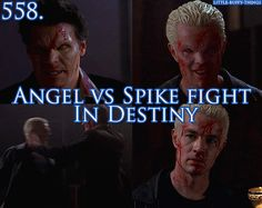 Angel vs Spike fight in Destiny..... angel can so kick his ass