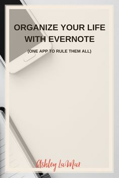 Organize your life, blog, or business with the Evernote app.