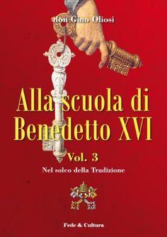 Alla scuola di Benedetto XVI 3 (Collana Spirituale) (Italian Edition) by Gino Oliosi. $8.00. Publisher: Fede & Cultura (November 23, 2012). 633 pages