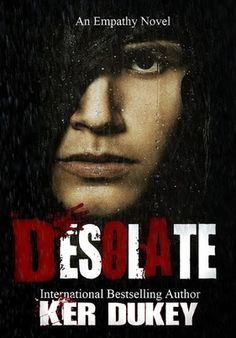 BOOK SALE: Desolate (Empathy, #2) by Ker Dukey is on sale for 99¢ - iScream Books