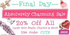 Absolutely Charming Sale - www.beadaholique.com - Last day! Create personalized charm bracelets and bangles with 20% off 1200+ large hole beads, 1600+ charms and all bracelet findings. Great for #DIY #jewelry-making and #MothersDay