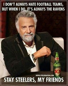 9 Best Steeler Memes Hating The Ravens Images Steelers Stuff Here