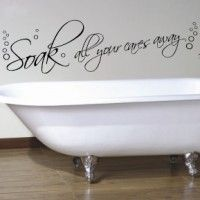 Soak All Your Cares Away Wall Sticker Our stickers can not only going on walls but all kind of surfaces such as doors, windows, glass, wood or canvas. Wall stickers provide depth, enlarge your room and bring your walls alive.