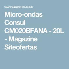 Micro-ondas Consul CM020BFANA - 20L - Magazine Siteofertas