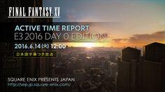 ファイナルファンタジーXV アクティブ・タイム・レポート E3 2016 DAY 0 EDITION [日本語字幕つき]