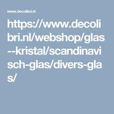 https://www.decolibri.nl/webshop/glas--kristal/scandinavisch-glas/divers-glas/