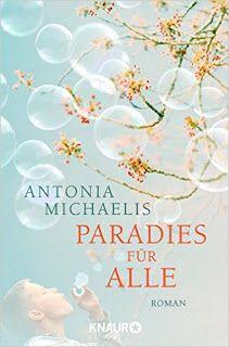 """Andreas Wohlfühlblog: [Buchrezension] """"Paradies für alle"""" von Antonia Mi..."""
