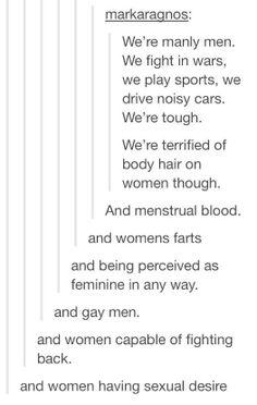 We're men.