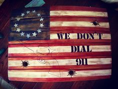 """American Flag wine barrel stave """"We Don't Dial 911"""" American flag hanging sign. Made by Country Cowgirl's Creations"""