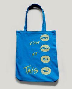 """Tote bag xxl """"Moi c'est moi et toi tais toi!"""""""