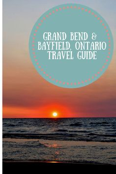 Grand Bend and Bayfield, Ontario Beaches Travel Guide