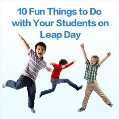 Leap for learning! 10 fun things to do with your students on Leap Day: