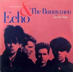 "Echo & The Bunnymen ""Lips Like Sugar"""