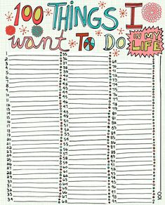100 things i want to do in my life-- great for journaling or writing starters!