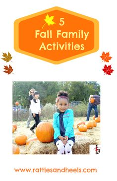 5 Things to do with kids during the fall - Rattles & Heels