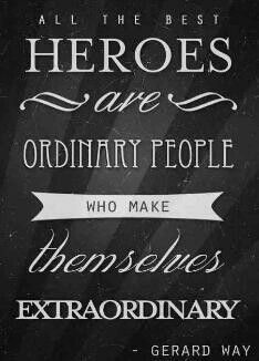 All the best heroes are ordinary people who make themselves extraordinary. ~ Gerard Way of My Chemical Romance Have quote on top of bulletin board and all the superheroes on top - tips for being extrordinary in college Quotes For Kids, Quotes To Live By, Life Quotes, Journey Quotes, Daily Quotes, Quotes Quotes, Qoutes, Gerard Way, The Words