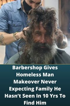 #Barbershop Gives #Homeless Man #Makeover Never #Expecting Family He Hasn't #Seen In 10 Yrs To Find Him
