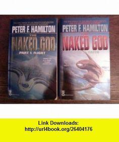 The Naked God Part 1 Flight, Part 2 Faith Peter F. Hamilton ,   ,  , ASIN: B004NAN2OE , tutorials , pdf , ebook , torrent , downloads , rapidshare , filesonic , hotfile , megaupload , fileserve