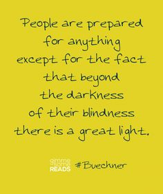 #Buechner quote: People are prepared for anything except | Gimme Some Reads