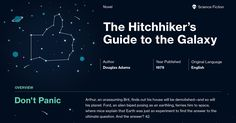 This study guide and infographic for Douglas Adams' The Hitchhiker's Guide to the Galaxy offer summary and analysis on themes, symbols, and other literary devices found in the text. Explore Course Hero's library of literature materials, including documents, Q&A pairs, and flashcards created by students and educators.