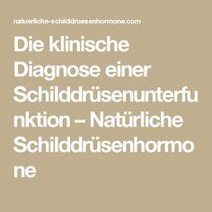 Die klinische Diagnose einer Schilddrüsenunterfunktion – Natürliche Schilddrüsenhormone