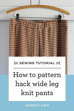 How to hack the Summer Sweatsuit shorts into Wide Leg Knit Pants by Sew DIY Easy Sewing Projects, Sewing Projects For Beginners, Sewing Tutorials, Sewing Patterns, Big Design, Make Design, Some Body, Fashion Joggers, Knit Pants