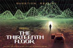The Thirteenth Floor: Are You A Simulation, Or Are You the Simulator? [Technological Singularity: http://futuristicnews.com/tag/singularity/ Singularity (Posthuman, Transhuman) Books: http://futuristicshop.com/category/singularity-books/]