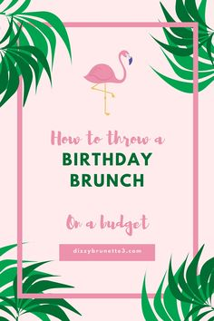 How To Throw A Birthday Brunch