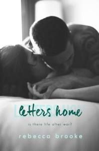 Letters Home by Rebecca Brooke | Home. Love. Books. – The best place to find your next book! coming of age book, contemporary romance book, military book, new adult book, romance book