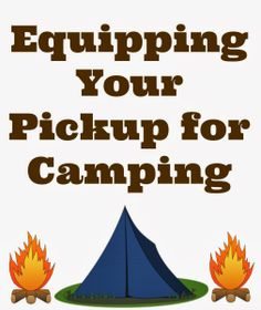 Equipping Your Pickup for Camping