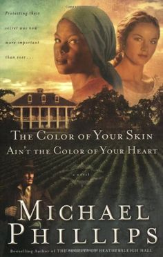 """The Color of Your Skin Ain't the Color of Your Heart"" (Shenandoah Sisters Book by Michael Phillips. (Another good read in this continuing story - the colour of your skin isn't important, but the goodness in your heart does. I Love Books, Good Books, Books To Read, My Books, Amish Books, Best Kindle, Christian Fiction Books, Sisters Book, Play"