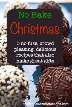 No bake Christmas: 5 no fuss, crowd pleasing, delicious recipes that also make great homemade Christmas gifts.