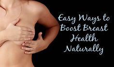 Easy ways to boost breast health naturally-share with women you love