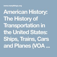 American History: The History of Transportation in the United States: Ships, Trains, Cars and Planes (VOA Special English 2010-01-10)